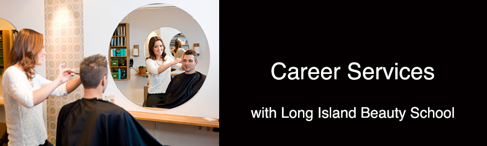 Career Services with Long Island Beauty School
