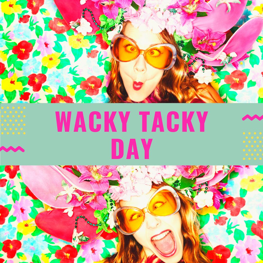 Wacky Tacky Day