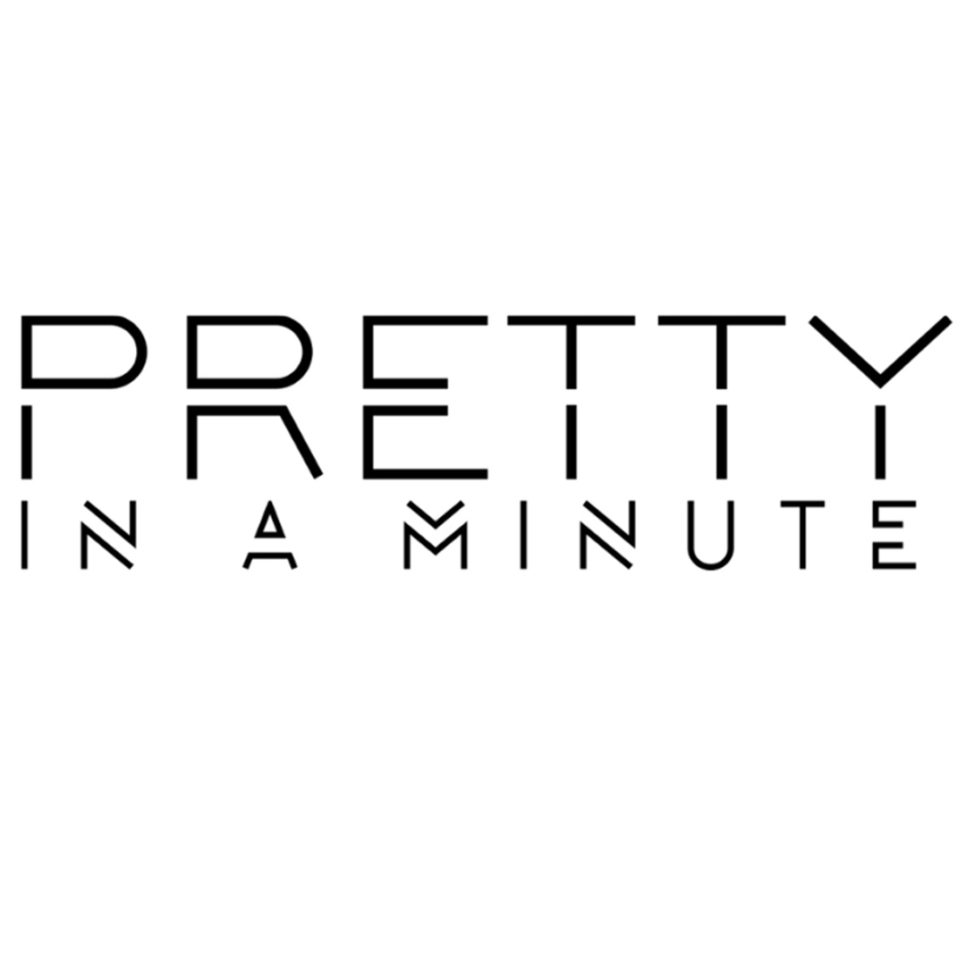 Pretty In A Minute
